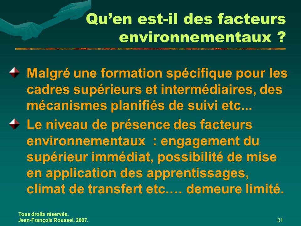 Tous droits réservés. Jean-François Roussel. 2007.31 Qu'en est-il des facteurs environnementaux ? Malgré une formation spécifique pour les cadres supé