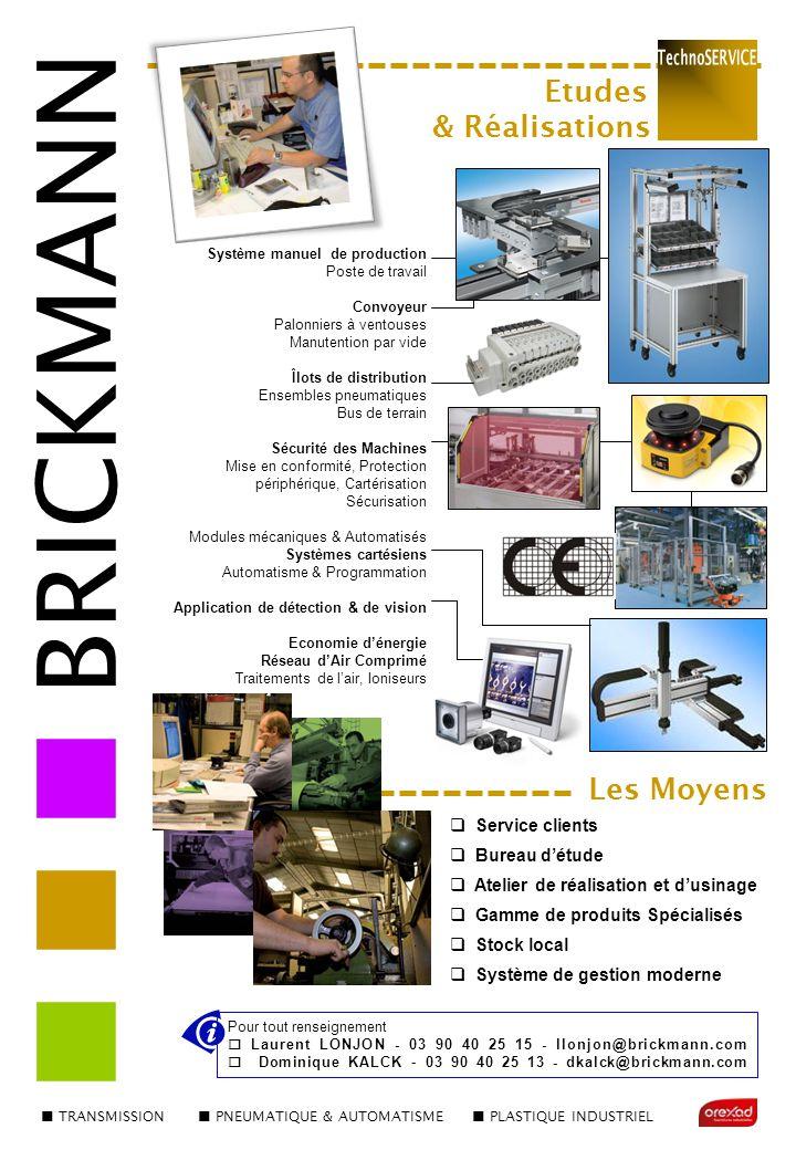 TRANSMISSION PNEUMATIQUE & AUTOMATISME PLASTIQUE INDUSTRIEL BRICKMANN Pour tout renseignement  Laurent LONJON - 03 90 40 25 15 - llonjon@brickmann.co