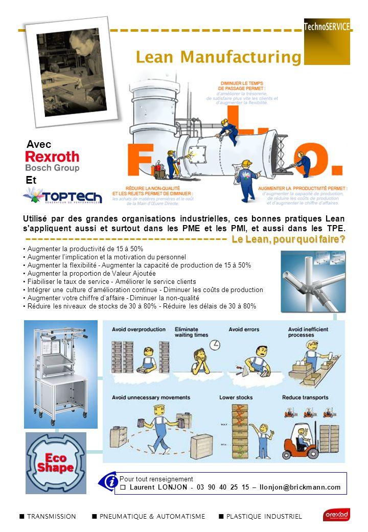 TRANSMISSION PNEUMATIQUE & AUTOMATISME PLASTIQUE INDUSTRIEL Lean Manufacturing Utilisé par des grandes organisations industrielles, ces bonnes pratiqu
