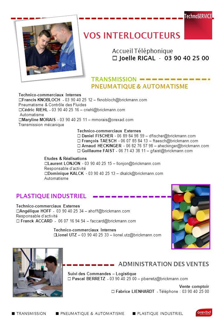 TRANSMISSION PNEUMATIQUE & AUTOMATISME PLASTIQUE INDUSTRIEL TRANSMISSION PNEUMATIQUE & AUTOMATISME Technico-commerciaux Internes  Francis KNOBLOCH -