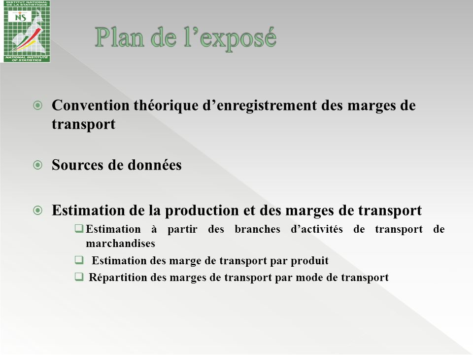  Convention théorique d'enregistrement des marges de transport  Sources de données  Estimation de la production et des marges de transport  Estima
