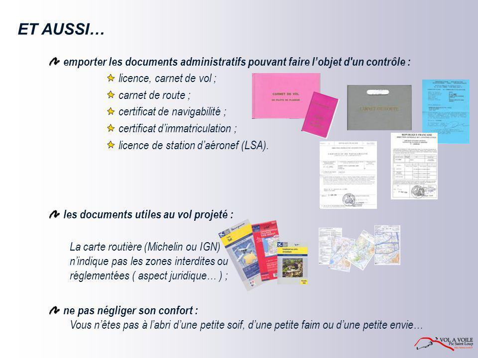 ET AUSSI… emporter les documents administratifs pouvant faire l'objet d'un contrôle : les documents utiles au vol projeté : ne pas négliger son confor