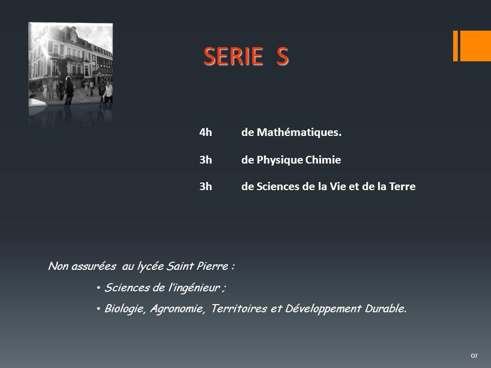4hde Mathématiques. 3hde Physique Chimie 3hde Sciences de la Vie et de la Terre SERIE S Non assurées au lycée Saint Pierre : Sciences de l'ingénieur ;