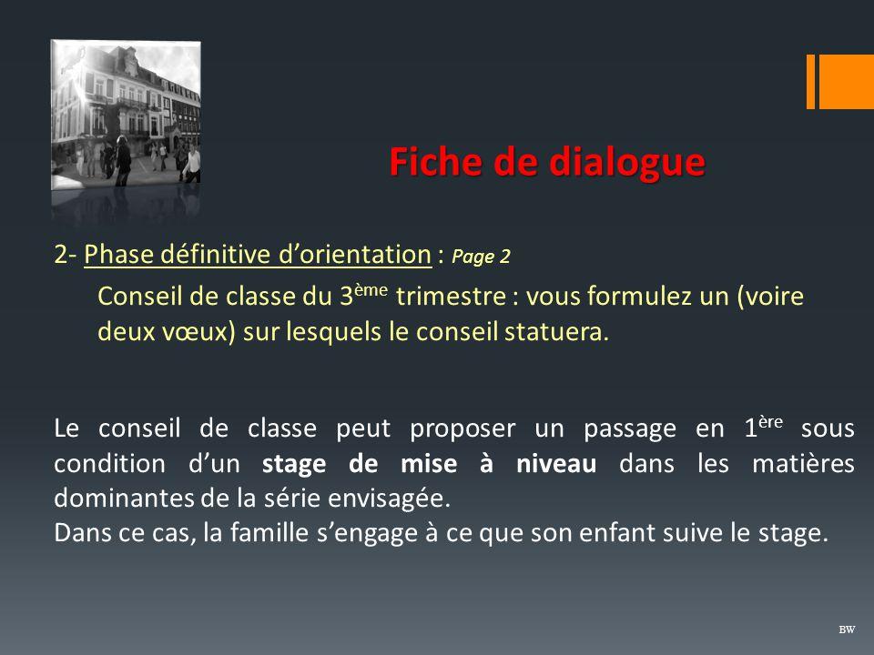 Fiche de dialogue BW 2- Phase définitive d'orientation : Page 2 Conseil de classe du 3 ème trimestre : vous formulez un (voire deux vœux) sur lesquels le conseil statuera.