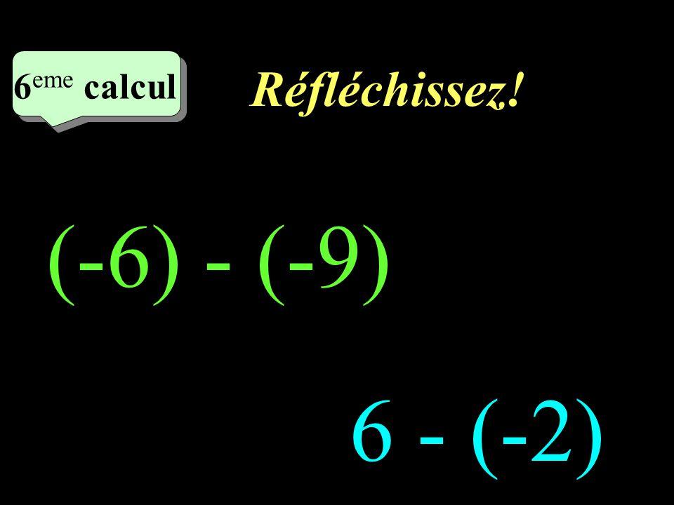 Ecrivez! –1–1 5 eme calcul 5 eme calcul 5 eme calcul -9 - (+ 5)= -8 - (-5)=