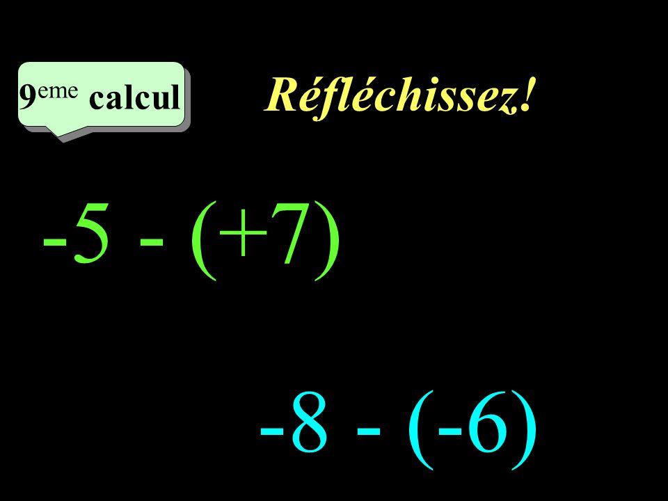 Ecrivez! –1–1 8 eme calcul 8 eme calcul 8 eme calcul -5 - (-7)= (-8) - (-6)=