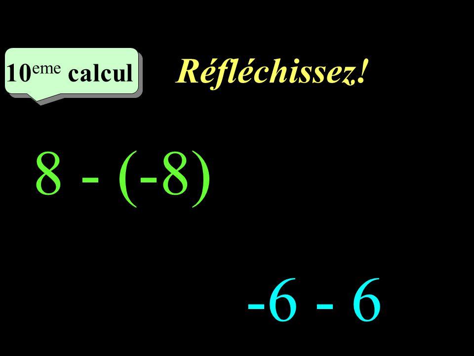Ecrivez! –1–1 9 eme calcul 9 eme calcul 9 eme calcul -5 - (+7)= -8 - (-6)=