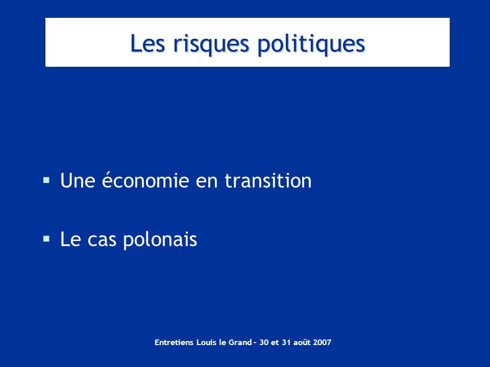 Entretiens Louis le Grand – 30 et 31 août 2007  Une économie en transition  Le cas polonais Les risques politiques