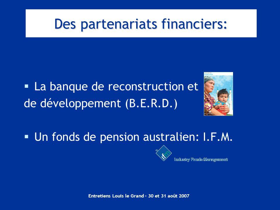 Entretiens Louis le Grand – 30 et 31 août 2007  La banque de reconstruction et de développement (B.E.R.D.)  Un fonds de pension australien: I.F.M.
