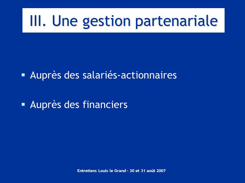 Entretiens Louis le Grand – 30 et 31 août 2007  Auprès des salariés-actionnaires  Auprès des financiers III.