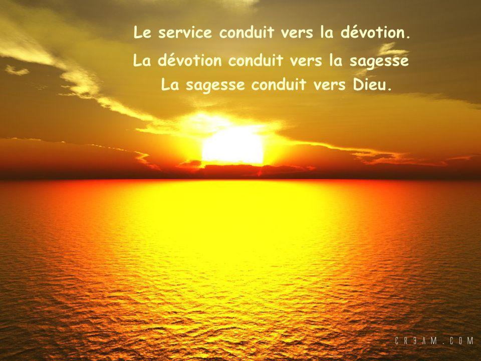 Le service conduit vers la dévotion.