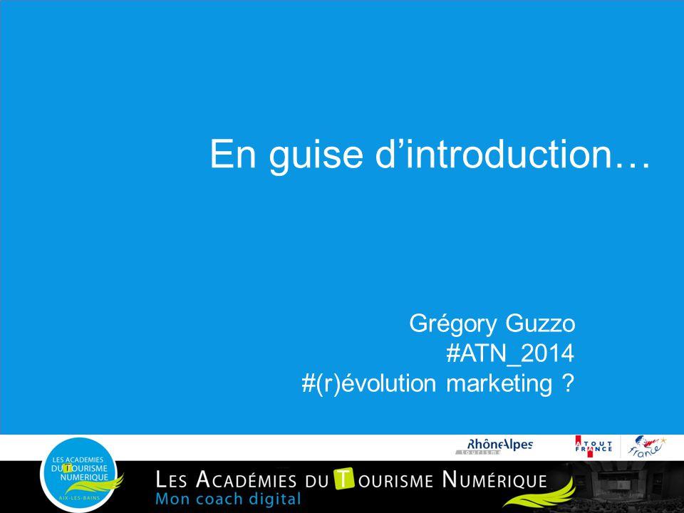 En guise d'introduction… Grégory Guzzo #ATN_2014 #(r)évolution marketing ?