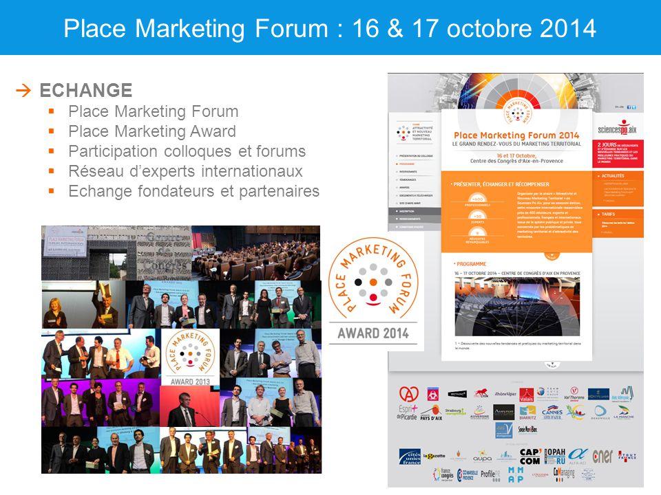 Place Marketing Forum : 16 & 17 octobre 2014  ECHANGE  Place Marketing Forum  Place Marketing Award  Participation colloques et forums  Réseau d'