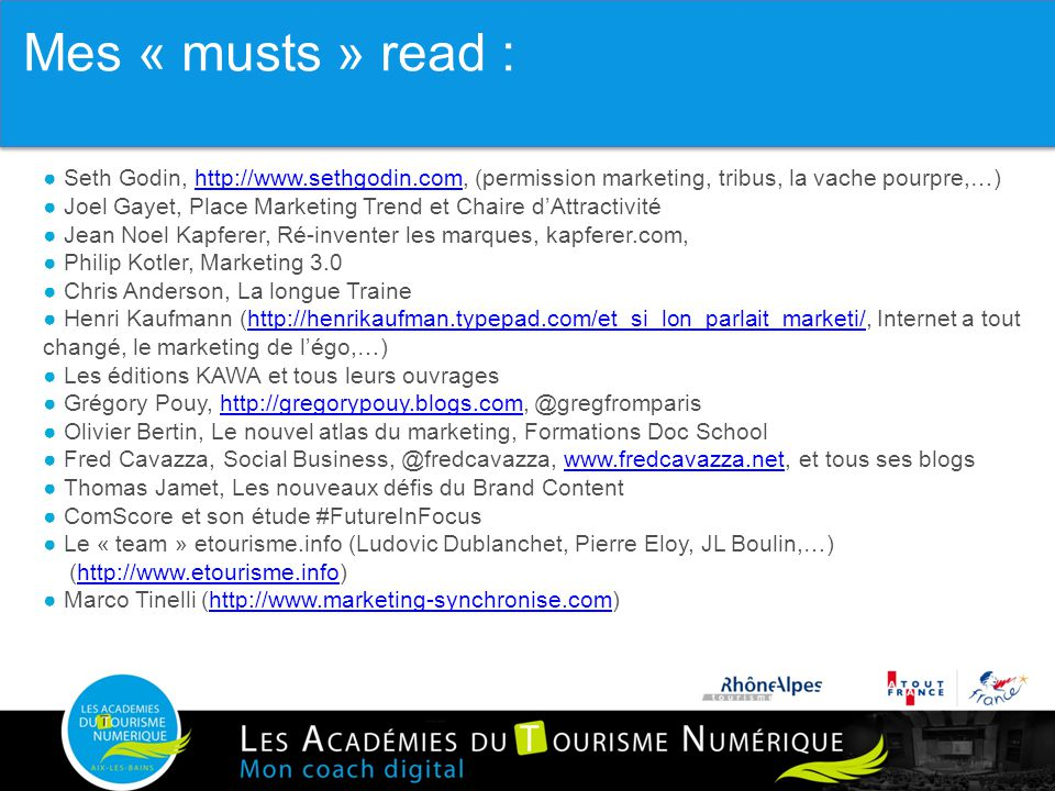3.6 Impliquer tous les services Mes « musts » read : ● Seth Godin, http://www.sethgodin.com, (permission marketing, tribus, la vache pourpre,…)http://