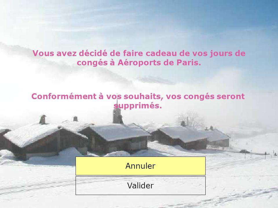 Vous avez décidé de faire cadeau de votre solde de jours de congés à Aéroports de Paris.