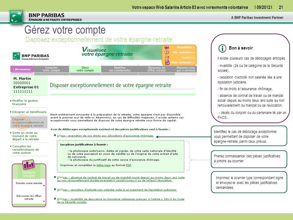 Votre espace Web Salariés Article 83 avec versements volontairesI 09/2012 I21 Gérez votre compte Disposez exceptionnellement de votre épargne-retraite M.