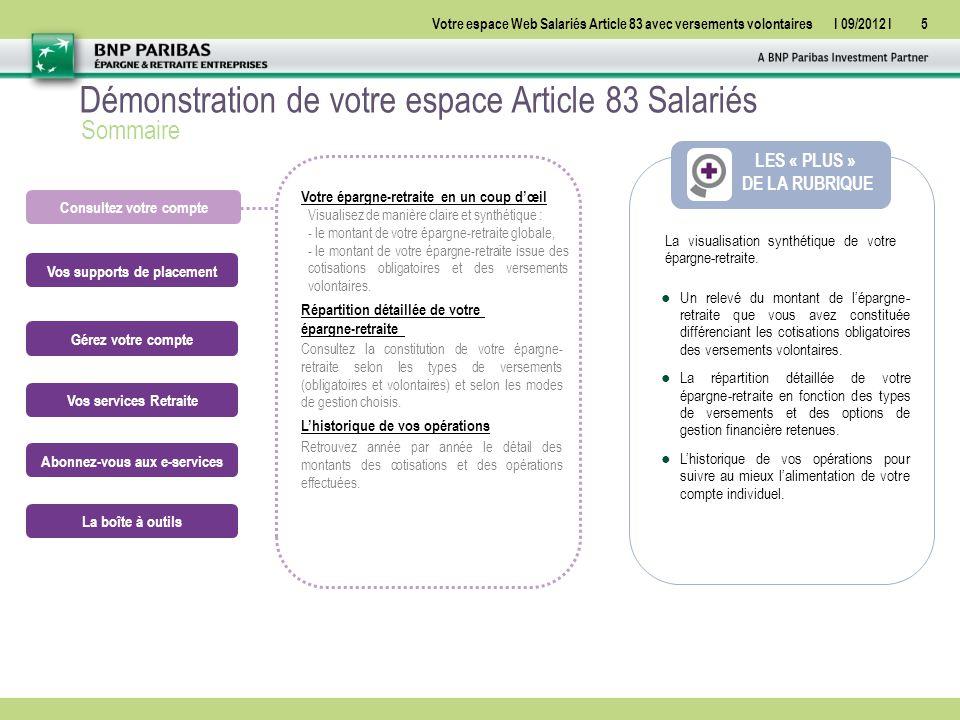 Votre espace Web Salariés Article 83 avec versements volontairesI 09/2012 I16 Gérez votre compte Mettre en place ou modifier vos versements volontaires M.
