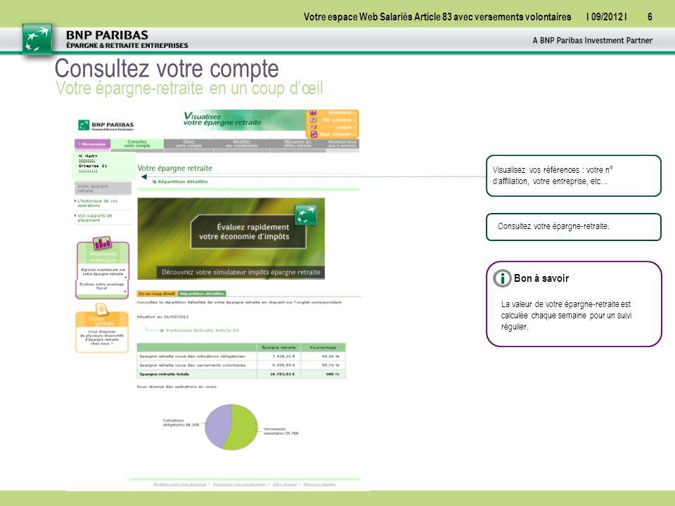 Votre espace Web Salariés Article 83 avec versements volontairesI 09/2012 I17 Gérez votre compte Mettre en place ou modifier vos versements volontaires M.