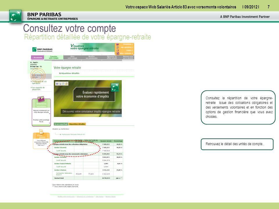 Votre espace Web Salariés Article 83 avec versements volontairesI 09/2012 I38 La boîte à outils Contactez-nous Retrouvez nos coordonnées.