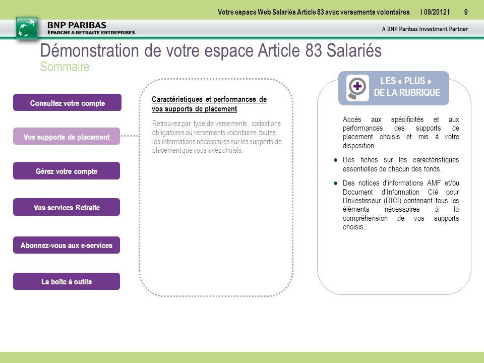Votre espace Web Salariés Article 83 avec versements volontairesI 09/2012 I40 La boîte à outils Lexique Pour une navigation simple, retrouvez un lexique vous permettant une approche approfondie de certains termes techniques.
