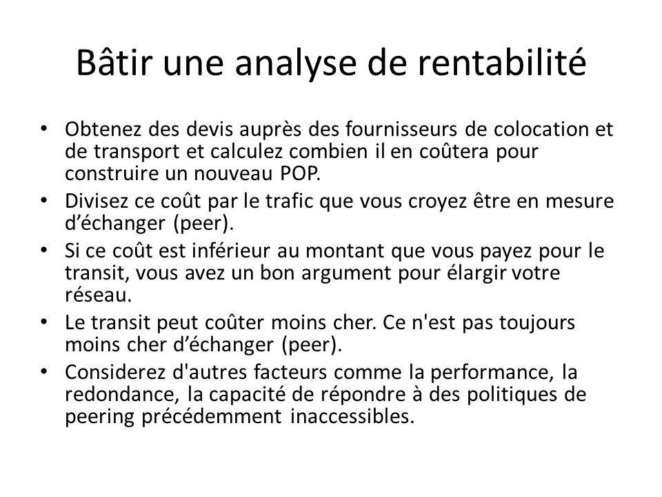 Bâtir une analyse de rentabilité Obtenez des devis auprès des fournisseurs de colocation et de transport et calculez combien il en coûtera pour constr