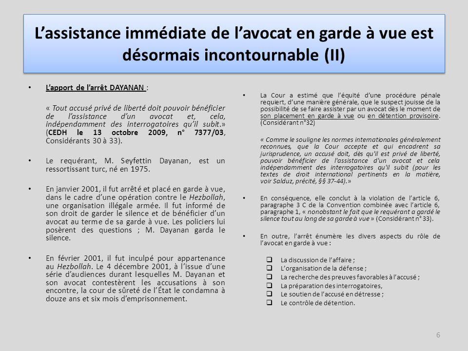 7 L'assistance immédiate de l'avocat en garde à vue est désormais incontournable (III) Arrêt KARABIL c/ TURQUIE (CEDH 16 juin 2009, n° 5256/02) : Le requérant, Hüseyin Karabil, est un ressortissant turc né en 1971 et habitant à Izmir (Turquie).