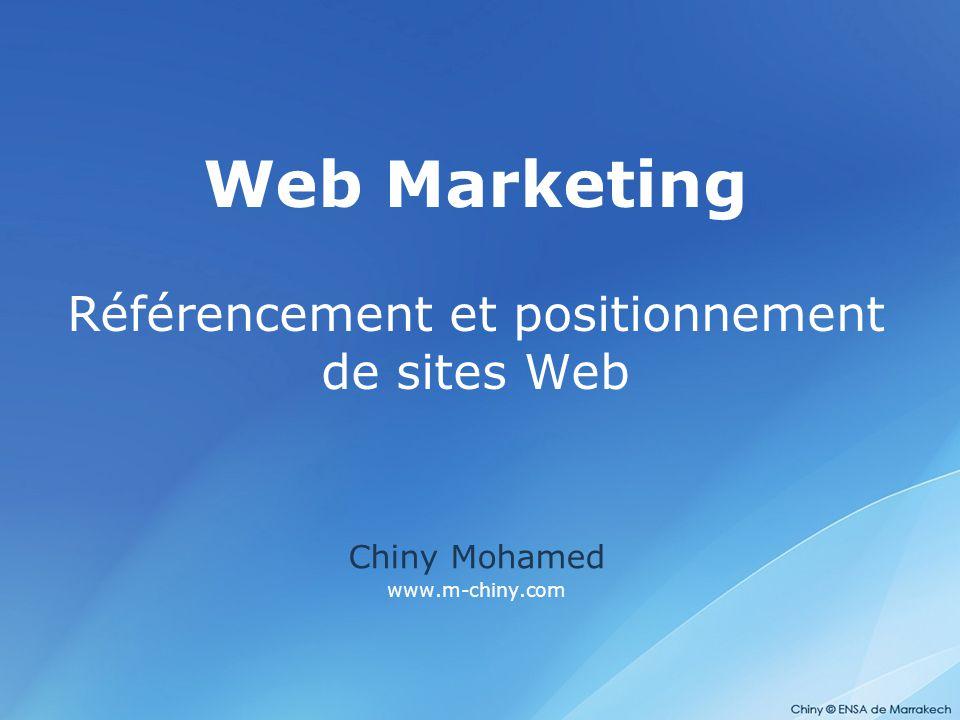 Web Marketing Référencement et positionnement de sites Web Chiny Mohamed www.m-chiny.com