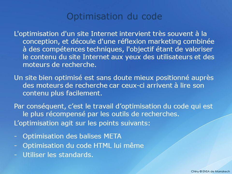 L'optimisation d'un site Internet intervient très souvent à la conception, et découle d'une réflexion marketing combinée à des compétences techniques,