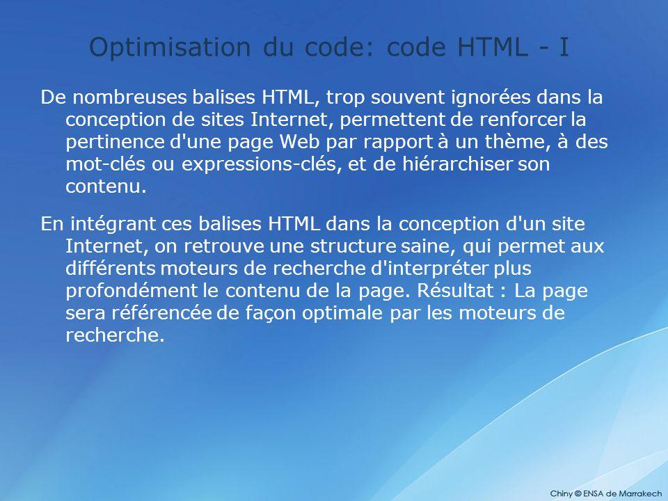 Optimisation du code: code HTML - I De nombreuses balises HTML, trop souvent ignorées dans la conception de sites Internet, permettent de renforcer la