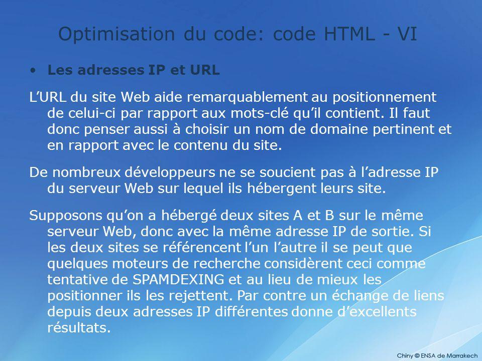 Optimisation du code: code HTML - VI Les adresses IP et URL L'URL du site Web aide remarquablement au positionnement de celui-ci par rapport aux mots-