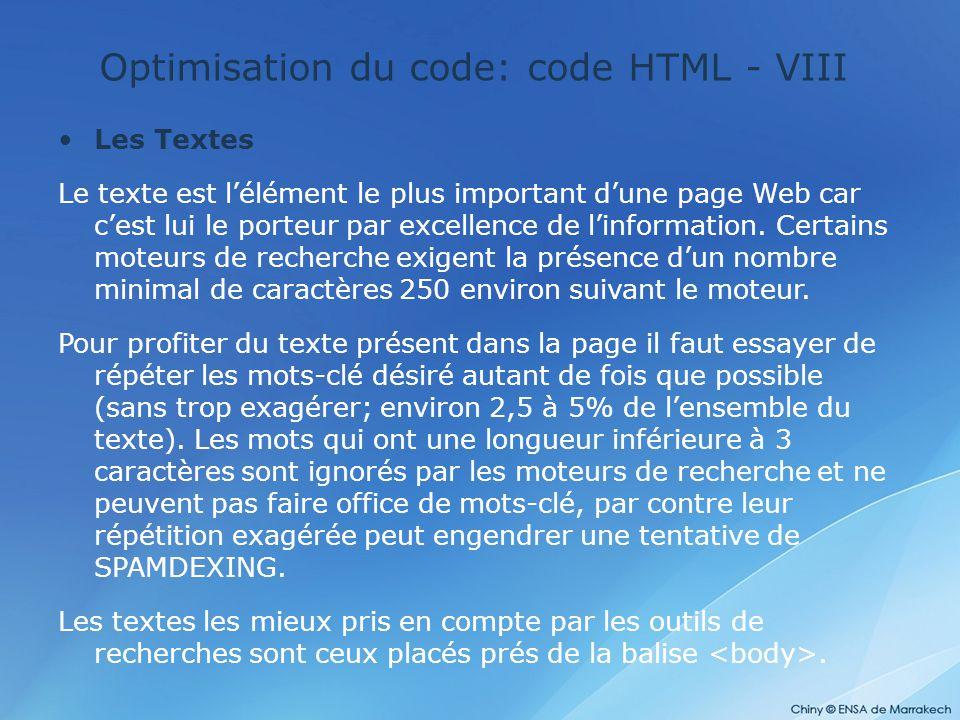 Optimisation du code: code HTML - VIII Les Textes Le texte est l'élément le plus important d'une page Web car c'est lui le porteur par excellence de l