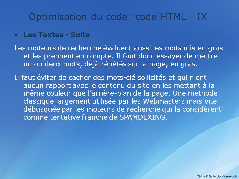 Optimisation du code: code HTML - IX Les Textes - Suite Les moteurs de recherche évaluent aussi les mots mis en gras et les prennent en compte. Il fau