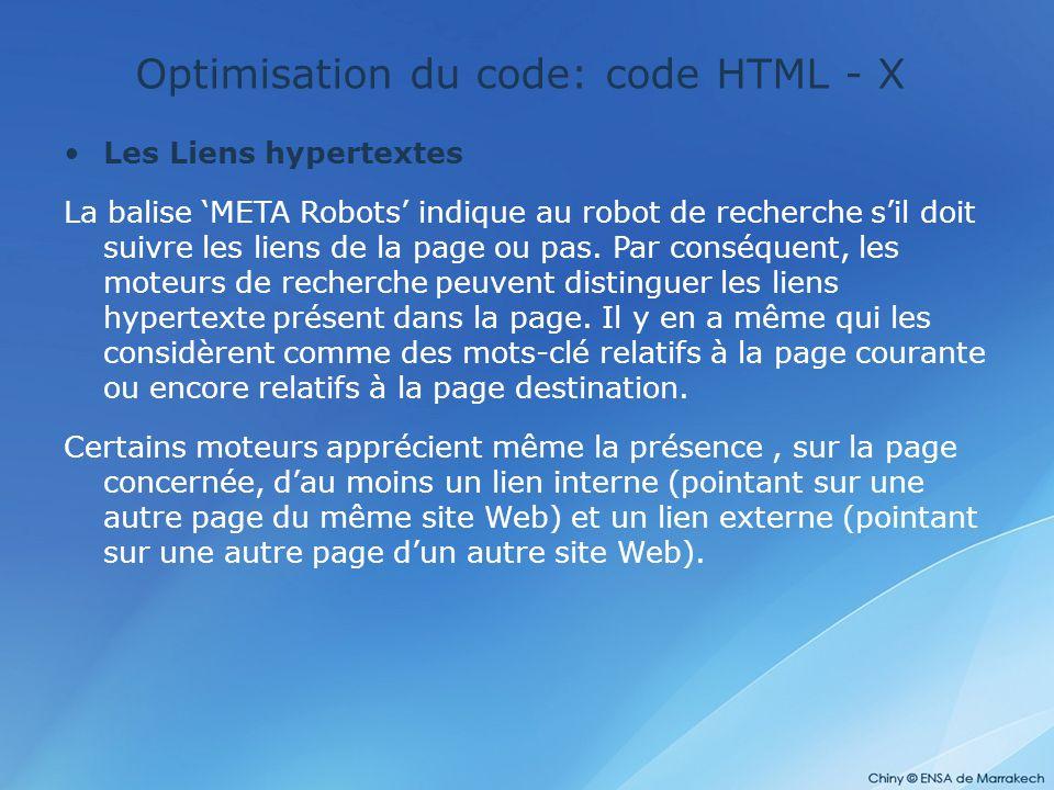 Optimisation du code: code HTML - X Les Liens hypertextes La balise 'META Robots' indique au robot de recherche s'il doit suivre les liens de la page