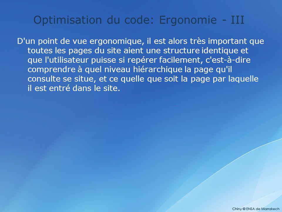 Optimisation du code: Ergonomie - III D'un point de vue ergonomique, il est alors très important que toutes les pages du site aient une structure iden