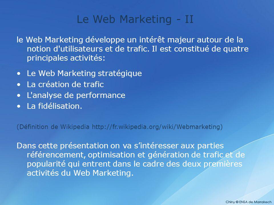 Le Web Marketing - II le Web Marketing développe un intérêt majeur autour de la notion d'utilisateurs et de trafic. Il est constitué de quatre princip