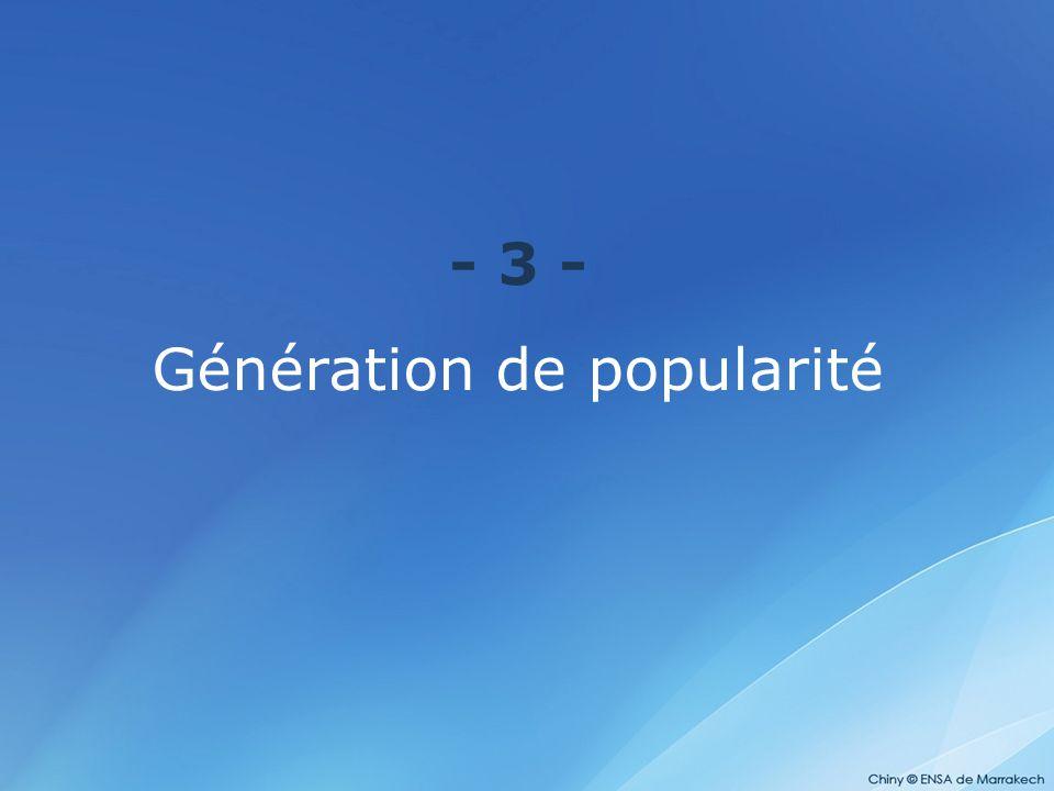 - 3 - Génération de popularité