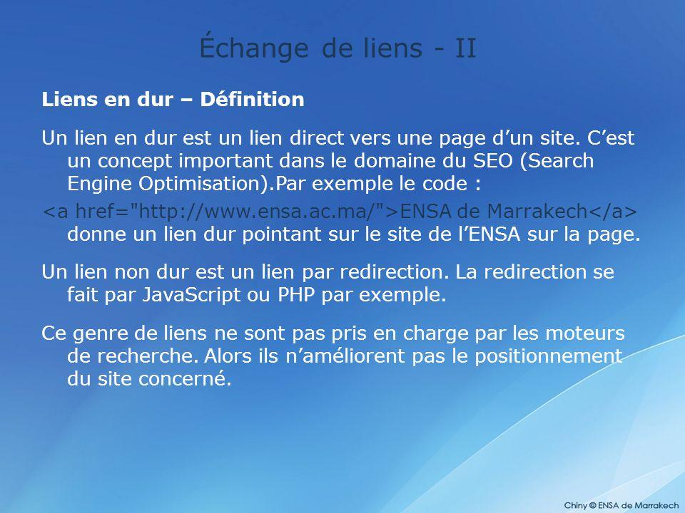Échange de liens - II Liens en dur – Définition Un lien en dur est un lien direct vers une page d'un site. C'est un concept important dans le domaine