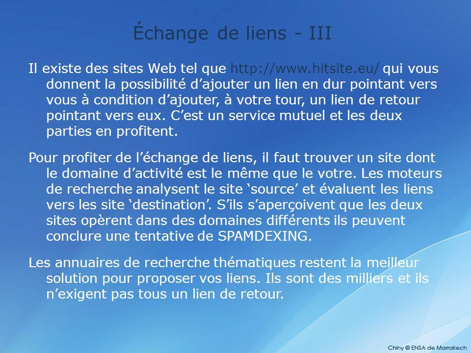 Échange de liens - III Il existe des sites Web tel que http://www.hitsite.eu/ qui vous donnent la possibilité d'ajouter un lien en dur pointant vers v