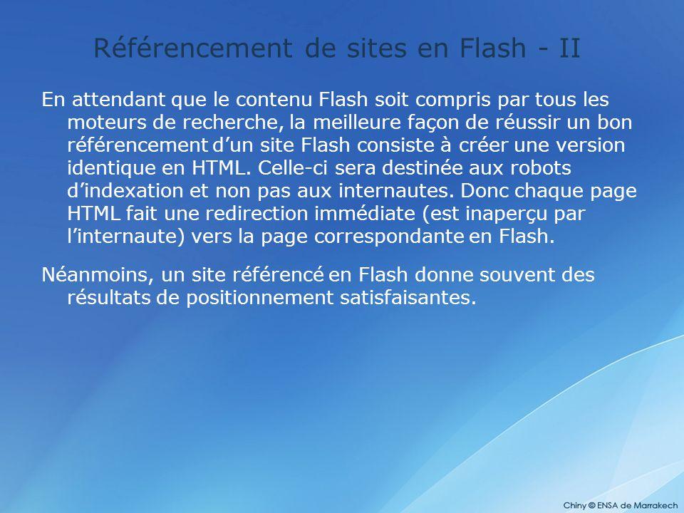 Référencement de sites en Flash - II En attendant que le contenu Flash soit compris par tous les moteurs de recherche, la meilleure façon de réussir u