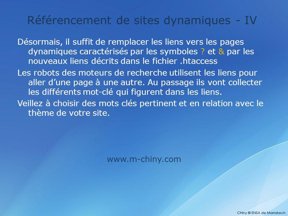 Référencement de sites dynamiques - IV Désormais, il suffit de remplacer les liens vers les pages dynamiques caractérisés par les symboles ? et & par