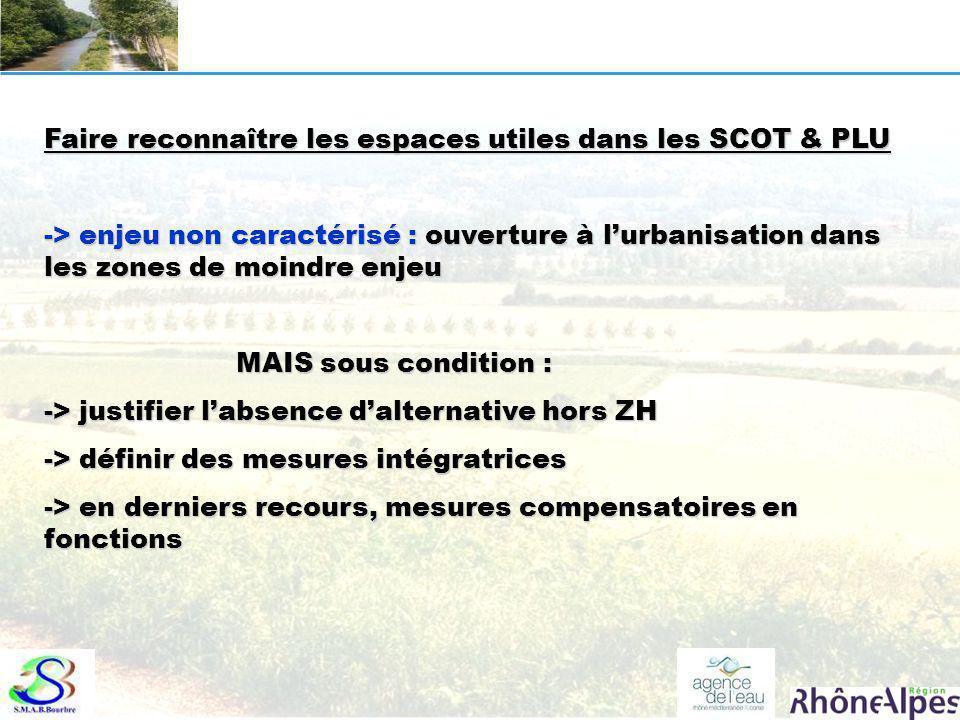 Faire reconnaître les espaces utiles dans les SCOT & PLU -> enjeu non caractérisé : ouverture à l'urbanisation dans les zones de moindre enjeu MAIS so