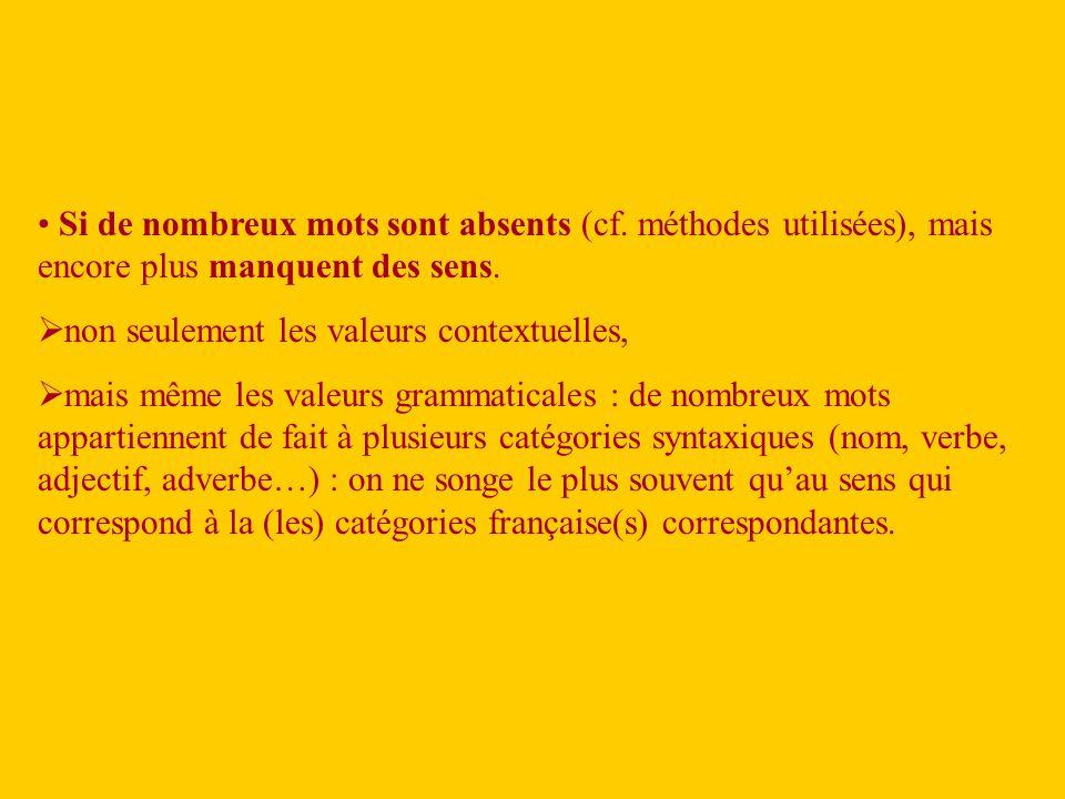 Si de nombreux mots sont absents (cf.méthodes utilisées), mais encore plus manquent des sens.