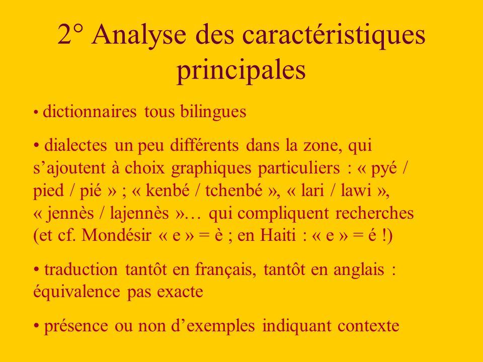dictionnaires qui tendent à être différentiels : beaucoup de « mots » manquent difficulté de l'équivalence en français ou en anglais (cf.