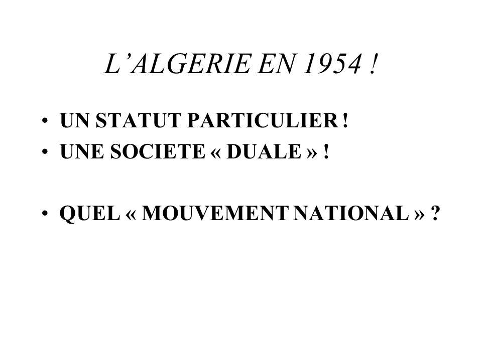 UN STATUT PARTICULIER ! UNE SOCIETE « DUALE » ! QUEL « MOUVEMENT NATIONAL » ?