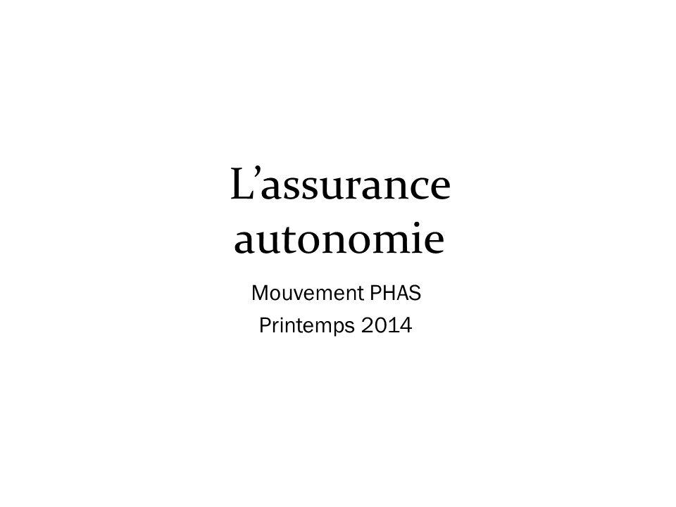L'assurance autonomie Mouvement PHAS Printemps 2014