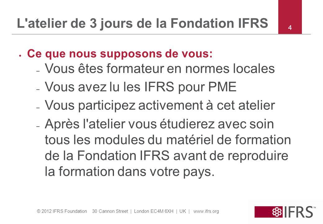 © 2012 IFRS Foundation 30 Cannon Street | London EC4M 6XH | UK | www.ifrs.org 45 Section 9 Consolidation  La consolidation est requise en cas de relation mère -fille sauf si: – La filiale a été acquise dans l intention de la vendre sous un an – La mère elle-même est une filiale et sa mère ou sa mère ultime utilise les full IFRSs ou IFRS pour PME  Base de consolidation: contrôle – Consolider toutes les SPE contrôlées