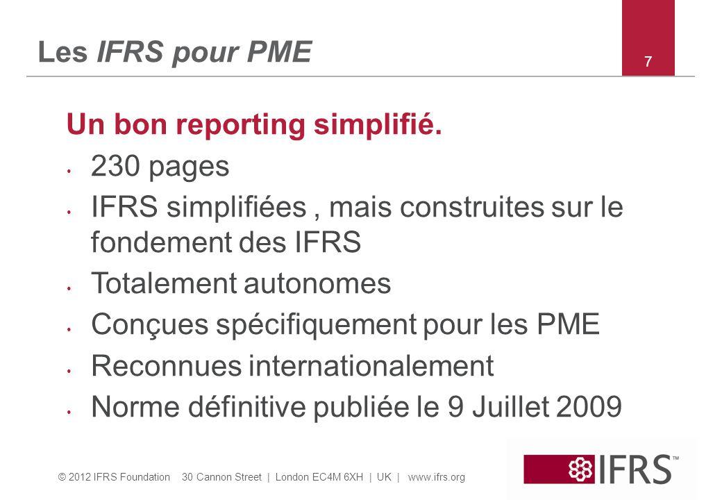© 2012 IFRS Foundation 30 Cannon Street | London EC4M 6XH | UK | www.ifrs.org 38 Section 3 Présentation états financiers  On peut ne présenter qu un compte de résultat (pas de résultat global) s il n y a pas d éléments d OCI  Les seuls éléments d OCI dans IFRS pour PME sont: 1.