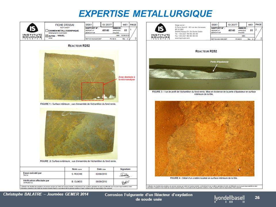 Corrosion Fulgurante d'un Réacteur d'oxydation de soude usée Christophe BALATRE – Journées GEMER 2014 EXPERTISE METALLURGIQUE 26