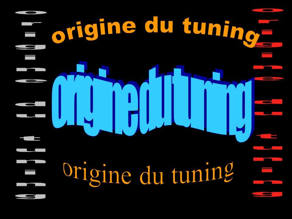 Sommaire.-L'origine du tuning. -Ses débuts :le tuning en carton.