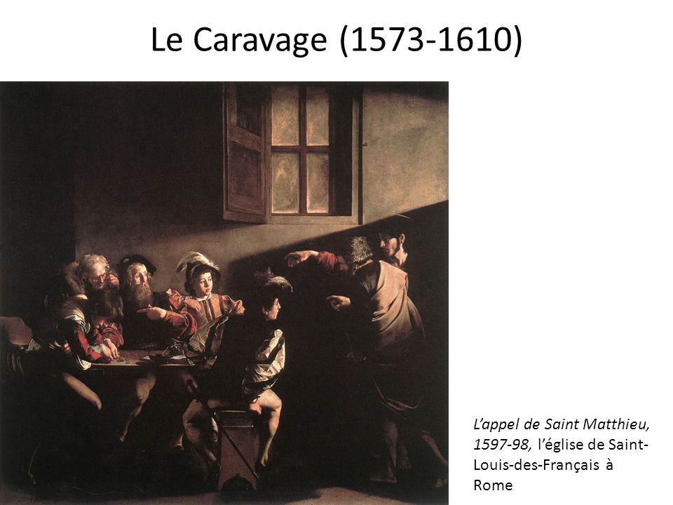 Le Caravage (1573-1610) L'appel de Saint Matthieu, 1597-98, l'église de Saint- Louis-des-Français à Rome